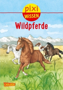 Pixi Wissen Band 100 - Wildpferde