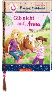 Ponyhof Mühlental Bd.3 - Gib nicht auf, Anna