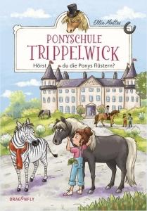 Ponyschule Trippelwick - Bd. 01 - Hörst du die Ponys flüstern?