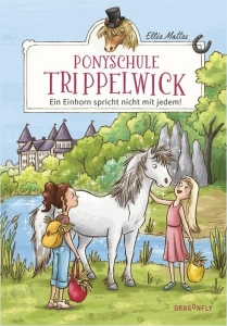 Ponyschule Trippelwick - Bd. 02 - Ein Einhorn spricht nicht mit jedem
