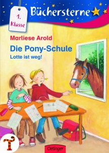 Büchersterne: Die Pony-Schule - Lotte ist weg! - 1. Klasse