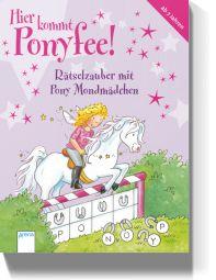 Hier kommt Ponyfee! Rätselzauber mit Pony Mondmädchen
