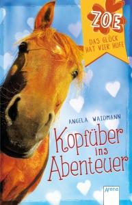 Zoe. Das Glück hat vier Hufe, Bd. 01: Kopfüber ins Abenteuer (Taschenbuch)