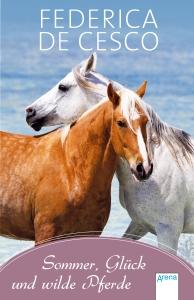 Sommer, Glück und wilde Pferde - Taschenbuch