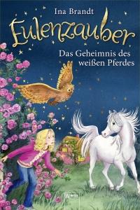 Eulenzauber, Bd.13: Das Geheimnis des weißen Pferde