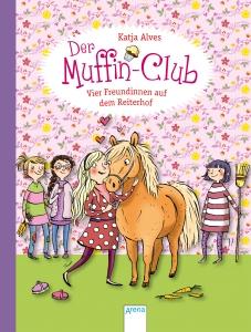 Der Muffin-Club, Bd. 10 - Vier Freundinnen auf dem Reiterhof