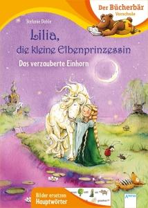 Lilia, die kleine Elbenprinzessin - Das verzauberte Einhorn