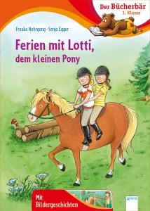 Der Bücherbär: Ferien mit Lotti, dem kleinen Pony - 1. Klasse