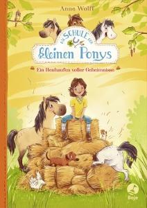 Die Schule der kleinen Ponys, Bd.1 -Ein Heuhaufen voller Geheimnisse