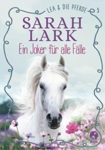 Lea und die Pferde Bd. 5 - Ein Joker für alle Fälle