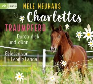 Charlottes Traumpferd - Durch dick und dünn (Hörbuch)