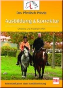 Das pferdische Prinzip - Ausbildung & Korrektur