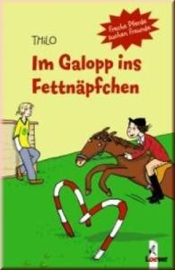 Freche Pferde suchen Freunde Band 6: Im Galopp ins Fettnäpfchen