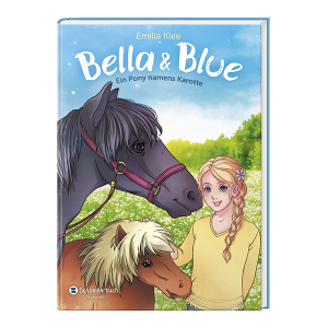 Bella & Blue, Band 03 - Ein Pony namens Karotte