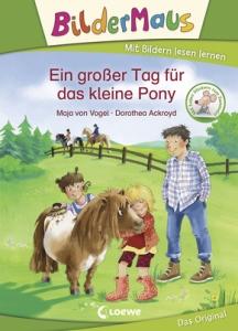 Bildermaus - Mit Bildern lesen lernen: Ein großer Tag für das kleine Pony