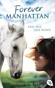 Forever Manhatten - Frei wie der Wind