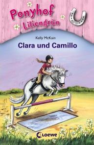 Ponyhof Liliengrün Band 3: Clara und Camillo