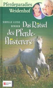 Pferdeparadies Weidenhof Band 2 - Das Rätsel des Pferdeflüsterers