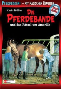 Pferdebande Band 2 - Das Rätsel um Amarillo