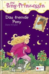 Die Pony-Prinzessin Band 04 - Das fremde Pony