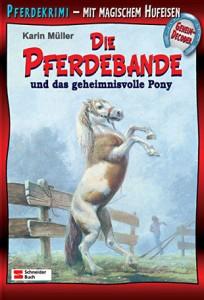 Pferdebande Band 3 - Das geheimnisvolle Pony