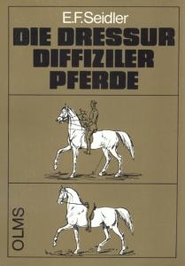 Die Dressur diffiziler Pferde, die Korrektur verdorbener und böser Pferde
