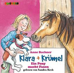 Klara + Krümel: Ein Pony macht Faxen (CD)