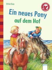 Ein neues Pony auf dem Hof (Bücherbär)