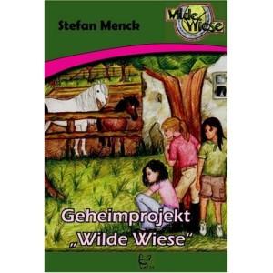 Wilde Wiese Band 1 - Geheimprojekt Wilde Wiese