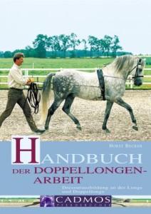Handbuch der Doppellongenarbeit - Dressurausbildung an der Longe..