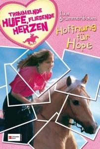 Trommelnde Hufe, fliegende Herzen - Hoffnung für Hope