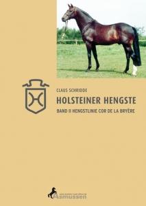 Band II - Holsteiner Hengste - Hengstlinie Cor de la Bryère