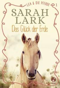 Lea und die Pferde Bd.1 - Das Glück der Erde