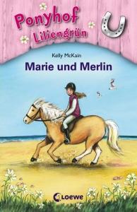 Ponyhof Liliengrün Band 1: Marie und Merlin