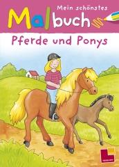 Mein schönstes Malbuch. Pferde und Ponys