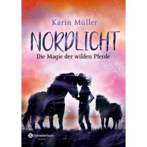 Nordlicht - Bd. 3: Die Magie der wilden Pferde