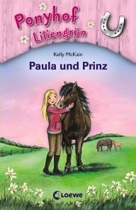 Ponyhof Liliengrün Band 2: Paula und Prinz