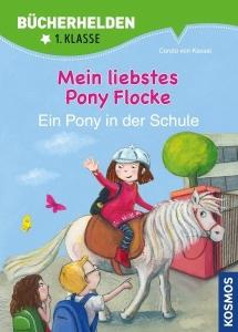Bücherhelden: Mein liebstes Pony Flocke - Ein Pony in der Schule