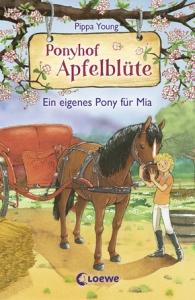 Ponyhof Apfelblüte, Band 13 - Ein eigenes Pony für Mia