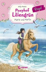Ponyhof Liliengrün Royal, Band 1 - Marie und Merlin