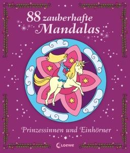 88 zauberhafte Mandalas - Prinzessinnen und Einhörner