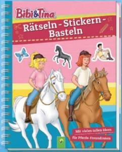 Bibi & Tina: Rätseln - Stickern - Basteln