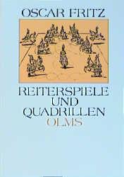 Reiterspiele und Quadrillen in alter und neuer Zeit