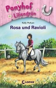 Ponyhof Liliengrün Band 7: Rosa und Ravioli