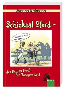 Schicksal Pferd – des Reiters Freud, des Partners Leid