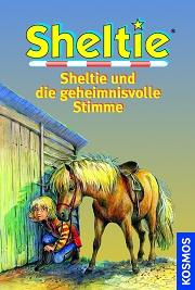 Sheltie Band 17: Sheltie und die geheimnisvolle Stimme