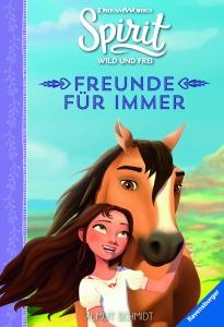 Spirit Wild und Frei Band 3: Freunde für immer