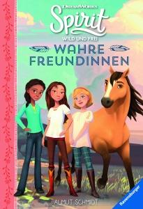 Spirit Wild und Frei Band 2: Wahre Freundinnnen