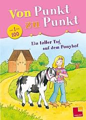 Von Punkt zu Punkt: Ein toller Tag auf dem Ponyhof (1 bis 100)
