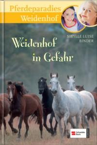 Pferdeparadies Weidenhof Band 12 - Weidenhof in Gefahr